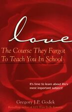 Love--The Course They Forgot To Teach You In Schoo
