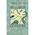 In Search of Nature by Pellegrino University Professor Edward O Wilson (Paperback, 1996)