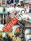 Sweat Shop Paris: Lessons in Couture from the Sewing Cafe by Sissi Holleis, Martena Duss (Paperback / softback, 2011)
