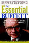 The Essential Buffett: Timeless Principles for the New Economy by Robert G. Hagstrom (Paperback, 2002)