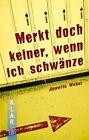 """""""Merkt doch keiner, wenn ich schwänze."""" von Annette Weber (2005, Taschenbuch)"""