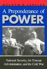 A Preponderance of Power: National Security, the Truman Administration, and the Cold War by Melvyn P. Leffler (Paperback, 1993)