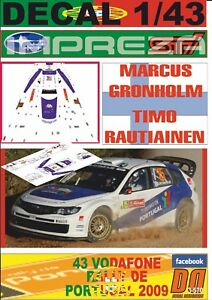 Details about DECAL 1/43 SUBARU IMPREZA S14 WRC ´08 M GRONHOLM R  PORTUGAL  2009 DnF (06)