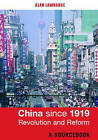 China since 1919 - Revolution and Reform: A Sourcebook by Taylor & Francis Ltd (Paperback, 2003)