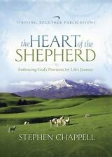 The Heart of the Shepherd : Embracing God's Provision for Life's Journey by Step