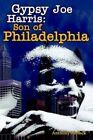 Gypsy Joe Harris Son of Philadelphia 9781425912048 by Anthony Molock Book