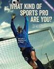 What Kind of Sports Pro Are You? by Brooke Rowe (Hardback, 2015)