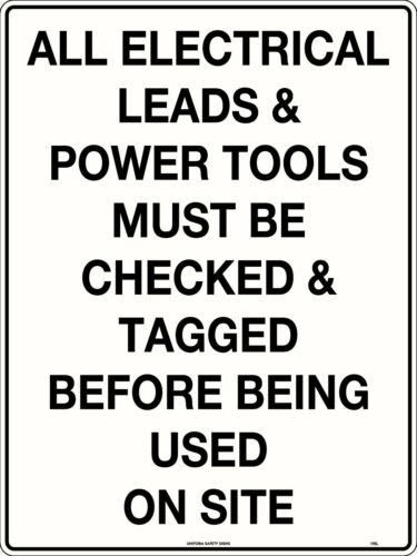 All Electric Leads /& Power Tools Must Be Checked  Tagged 600x450mm Corflute