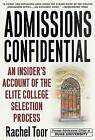 Admissions Confidential: An Insider's Account of the Elite College Selection Process by Rachel Toor (Paperback / softback, 2002)