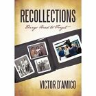 Recollections Things Hard to Forget by D'amico Victor Xlibris Corp Hardcover