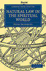 Natural Law in the Spiritual World by Henry Drummond (Paperback, 2009)