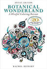 Botanical Wonderland: A Blissful Coloring Retreat: A Curated Collection - 20 Large Art Prints to Color by Rachel Reinert (Paperback, 2016)