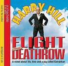 Flight from Deathrow by Harry Hill (CD-Audio, 2009)