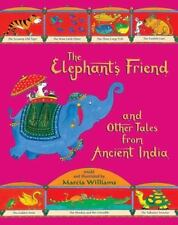 Elephant's Friend & Other Tales from Ancient India by Marcia Williams c2014 NEW