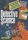 Detective Science: 40 Crime-solving, Case-breaking, Crook-catching Activities for Kids by Jim Wiese (Paperback, 1996)