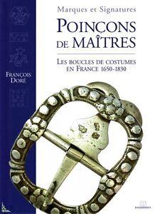 Poinçons de Maîtres - Boucles Costumes France 1650-1830