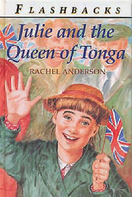 Anderson, Rachel, Julie and the Queen of Tonga (Flashbacks), Very Good Book