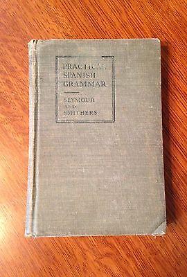 "Vintage ""Practical Spanish Grammar""- Textbook 1925"