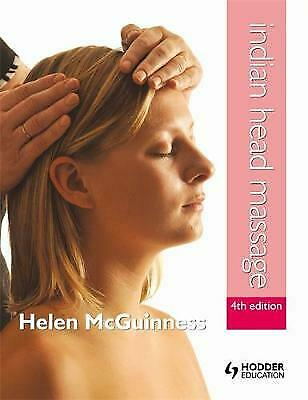 Indian Head Massage 4th Edition By Helen Mcguinness Paperback 2012 For Sale Online Ebay
