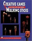 Creative Canes and Walking Sticks by Tom Wolfe (Paperback, 1999)