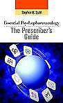 Essential Psychopharmacology: the Prescriber's Guide (Essential