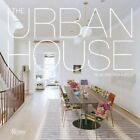 The Urban House: Townhouses, Apartments, Lofts, and Other Spaces for City Living by Richard Meier, Ron Broadhurst (Paperback, 2014)
