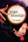 Magic by Moonlight by D L Cocchio (Paperback / softback, 2011)