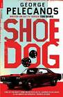 Shoedog by George Pelecanos (Paperback, 2010)