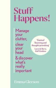 Stuff Happens! by Emma Gleeson