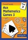 Ace Mathematics Games 3: 13 Exciting Activities to Engage Ages 7-8: 2015: 3 by Tarquin Publications (Paperback, 2015)