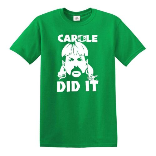 Carole Baskin Did It T-Shirt Funny Joe Exotic The Tiger King Cat Rescue Show Tee