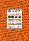 A Companion Guide to Sentencing: Pt. 2: General Issues and Provisions by Nigel Stone (Paperback, 2001)