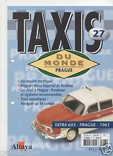 FASCICULE ALTAYA TAXIS DU MONDE N°27 TATRA 603 PRAGUE 1961 sans miniature