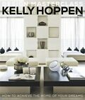 Kelly Hoppen Design Masterclass: How to Achieve the Home of Your Dreams by Kelly Hoppen (Hardback, 2013)