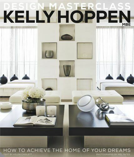 Kelly Hoppen Design Masterclass: How to Achieve the Home of Your Dreams by...