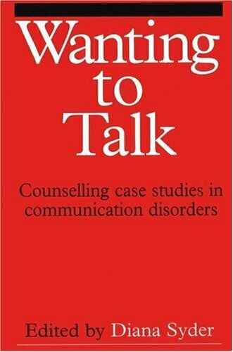 Wanting to Talk: Counselling Case Studies in Commun... by Syder, Diana Paperback