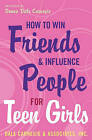 How to Win Friends and Influence People for Teen Girls by Donna Dale Carnegie (Paperback / softback)
