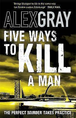 Five Ways To Kill A Man (William Lorimer), Gray, Alex, Hardcover, Very Good Book