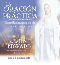 La Oracion Practica: El uso del Rosario para mejorar su vida by Edward, John