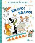 Bravo! Bravo! von Ole Könnecke (2013, Gebundene Ausgabe)