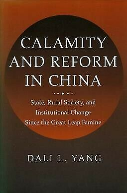 Calamity and Reform in China : State, Rural Society, and Institutional Change...