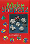 Make Shapes: Mathematical Models: Bk. 2 by Anne Wild, Gerald Jenkins (Paperback, 1978)