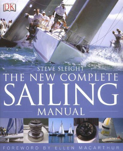 The New Complete Sailing Manual By Steve Sleight
