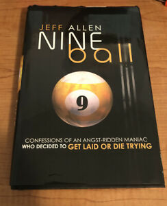 Nine Ball: Confessions Of An Angst-Ridden Maniac by Jeff