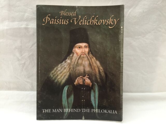 Blessed Paisius Velichkovsky: the Man behind the ... by Rose, Seraphim Paperback