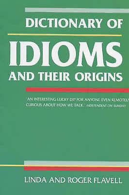 Very Good, Dictionary of Idioms: And Their Origins, , Book