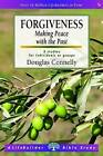 Forgiveness: Making Peace with the Past by Douglas Connelly (Paperback, 2016)