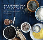 The Everyday Rice Cooker: Soups, Sides, Grains, Mains, and More by Diane Phillips (Paperback, 2015)
