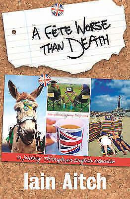 A Fete Worse Than Death, Aitch, Iain, Very Good Book