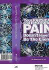 Your Physical and Emotional Pain Doesn't Have to be the Enemy by Barbara Lynn Portz (Paperback, 2009)